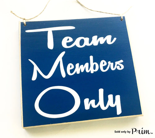 8x8 Team Members Only Custom Wood Sign Staff Employees Faculty Office Do Not Enter Private Business Spa Salon Door Sign