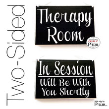 Load image into Gallery viewer, 8x6 Therapy Room In Session Will Be With You Shortly Welcome Custom Wood Sign