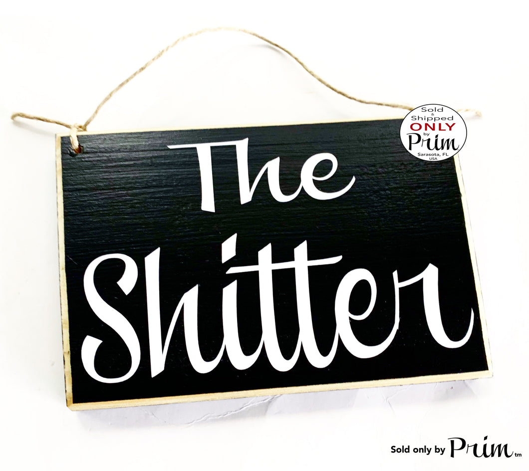 8x6 The Shitter Funny Bathroom Restroom Outhouse Washroom Custom Office Hotel Spa Welcome Door Plaque Hanger