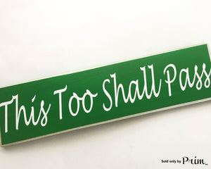 18x4 This Too Shall Pass Custom Wood Sign Motivational Positivity Future Happiness Success