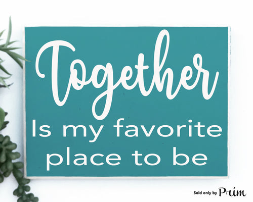 Together Is My Favorite Place To Be Custom Wood Sign Welcome Family Wedding Home Sweet Home Love Children Happiness We Live Here Plaque