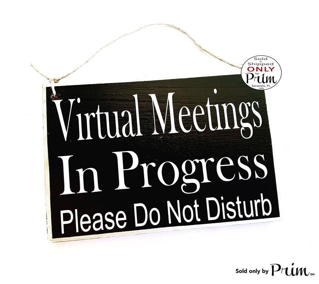 8x6 Virtual Meeting In Progress Please Do Not Disturb Custom Wood Sign | Home Office Working From Home Busy In Session Progress Door Plaque