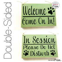 Load image into Gallery viewer, 8x6 Animal Paws In Session Please Do Not Disturb / Welcome Come on in Custom Wood Sign Two Sided