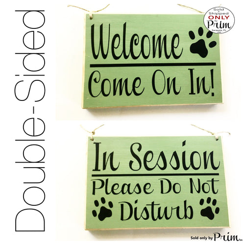 8x6 Animal Paws In Session Please Do Not Disturb / Welcome Come on in Custom Wood Sign Two Sided