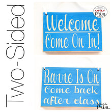 Load image into Gallery viewer, 8x6 Welcome Come On In Barre Is On Come Back After Class Custom Wood Sign | Fitness Gym Club Exercise Ballet Pure In Session Come Again