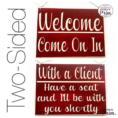 10x8 Welcome Come On In With a Client Have a Seat and I'll Be With You Shortly Custom Wood Sign | Spa Office In Session Meeting Door Plaque