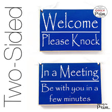 Load image into Gallery viewer, Two Sided 8x6 Welcome Please Knock In a Meeting Be With You In A Few Minutes Custom Wood Sign Do Not Disturb In Session Progress Door Plaque