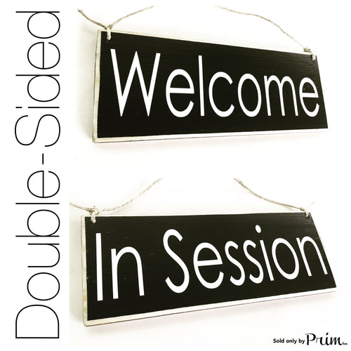 10x4 Welcome / In Session Front and back (Choose Color) Welcome Office In Progress Store Salon Spa Spa Door Please Do Not Disturb Sign