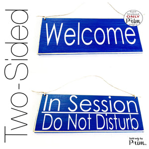 10x4 Welcome / In Session Please Do Not Disturb Front and back Office In Progress Store Salon Spa Spa Door Meeting Shhh Door Plaque