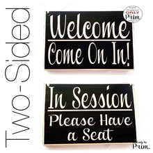 Load image into Gallery viewer, Two Sided 8x6 In Session Please Have a Seat Welcome Com In Custom Wood Sign Open Closed Please Do Not Disturb Spa Salon Office Door Hanger