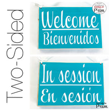 Load image into Gallery viewer, Two Sided 8x6 Welcome Bienvenidos In Session En Sesion Custom Wood Sign Spanish English Open  Spa Salon Closed Cerrado Office Door Hanger