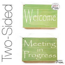 Load image into Gallery viewer, Two Sided 8x6 Meeting In Progress Welcome Custom Wood Sign | Session Please Do Not Disturb Spa Salon Office Door Hanger Plaque