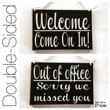 Load image into Gallery viewer, Two Sided 8x6 Out of Office Sorry We Missed You Welcome Come On In Custom Wood Sign Open Closed Spa Salon Office Door Hanger
