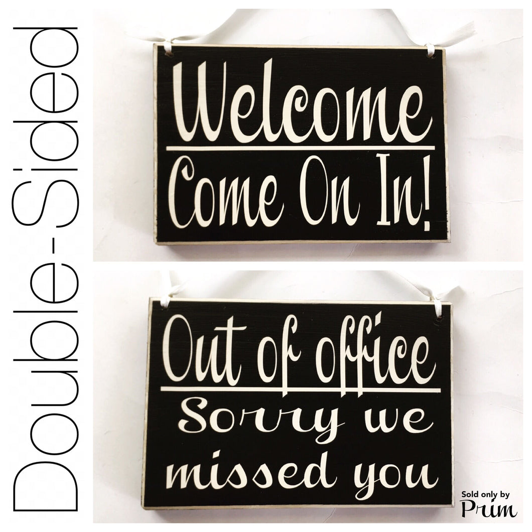 Two Sided 8x6 Out of Office Sorry We Missed You Welcome Come On In Custom Wood Sign Open Closed Spa Salon Office Door Hanger