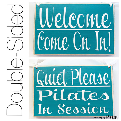 8x6 Welcome Pilates Quiet Please In Session Do Not Disturb Custom Wood Sign Namaste Relax Meditation Office Spa Salon Studio Wall Plaque