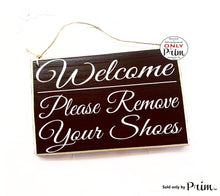 Load image into Gallery viewer, Welcome Please Remove Your Shoes Custom Wood Sign No Shoes Bare your soles welcome front door plaque Designs by Prim