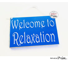 Load image into Gallery viewer, 8x6 Welcome to Relaxation Custom Wood Sign In Session Please Do Not Disturb Spa Salon Relaxation Welcome Home Office Door Plaque