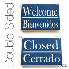 Load image into Gallery viewer, Two Sided 8x6 Welcome Bienvenidos Closed Cerrado Custom Wood Sign Spanish English Open Closed Spa Salon Office Door Hanger