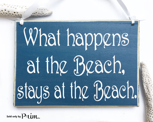 What Happens At The Beach Stays At The Beach Custom Wood Sign Outdoor Fun Salt Life Seashells Ocean Home Sweet Home Summer House Plaque