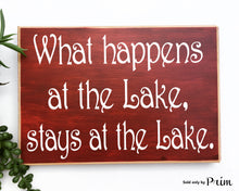 Load image into Gallery viewer, What Happens At The Lake Stays At The Lake Custom Wood Sign Outdoor Fun Camping Log Cabin Home Sweet Home Summer House Hunting Plaque
