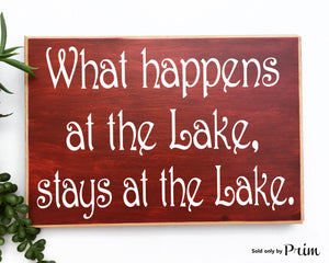 What Happens At The Lake Stays At The Lake Custom Wood Sign Outdoor Fun Camping Log Cabin Home Sweet Home Summer House Hunting Plaque