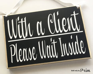 8x6 With a Client Please Wait Inside Wood Sign