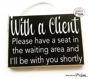 10x8 With a Client Please Have a Seat In the Waiting Area and I'll Be With You Shortly Custom Wood Sign | Welcome Office Sign In Door Plaque Designs by Prim