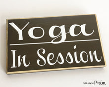Load image into Gallery viewer, 8x6 Yoga In Session Wood Spa Namaste Meditation Sign