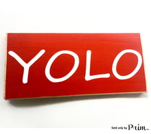 Load image into Gallery viewer, 12x6 YOLO Wood You Only Live Once Sign