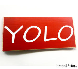 12x6 YOLO Wood You Only Live Once Sign