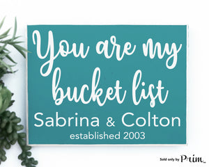 You Are My Bucket List Custom Wood Sign Wedding Anniversary Valentines Day Gift You Are My Soulmate Be Mine I Love You More Us Plaque