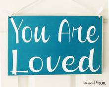 Load image into Gallery viewer, 10x8 You Are Loved Wood Soulmate Wedding Sign