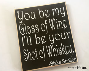 10x12 Blake Shelton Wine Whiskey Love Song Custom Wood Sign  Country Western Love Wedding Wine Whiskey
