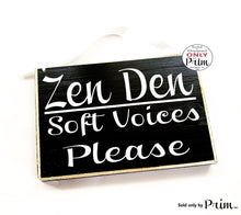Load image into Gallery viewer, 8x6 Zen Den Soft Voices Please Custom Wood Sign Zone Do Not Disturb Yoga Meditating Meditation In Session In A Meeting Shhh Door Plaque