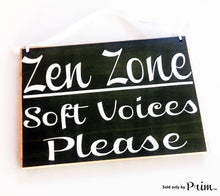 Load image into Gallery viewer, 8x6 Zen Zone Soft Voices Please Custom Wood Sign Please Do Not Disturb Yoga Meditating Meditation In Session In A Meeting Conference Custom Door Plaque