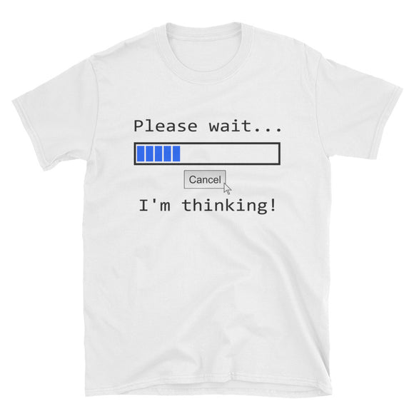 Please Wait I'm Loading T-Shirt