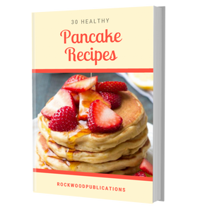 30 Healthy Pancake Recipes Ebook