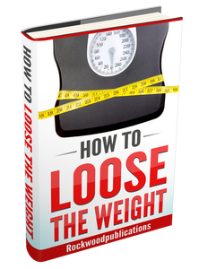 How To Loose The Weight Ebook