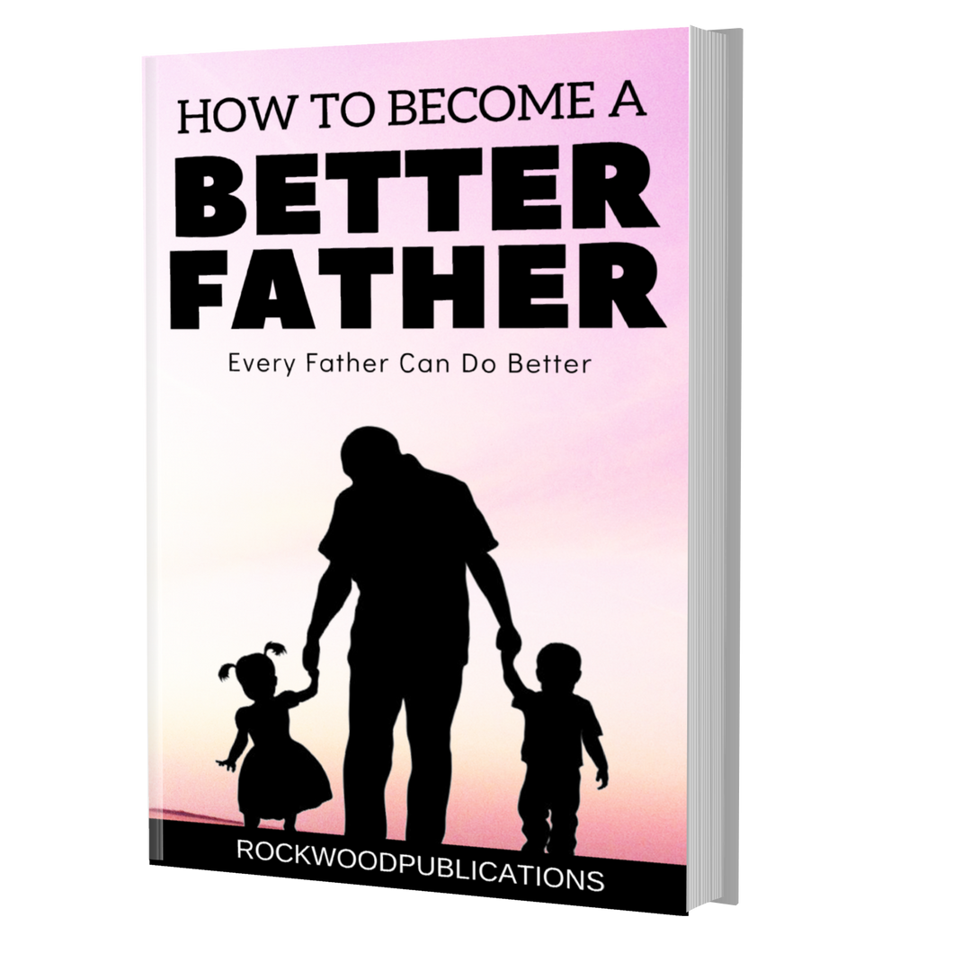 How to Become a Better Father Ebook