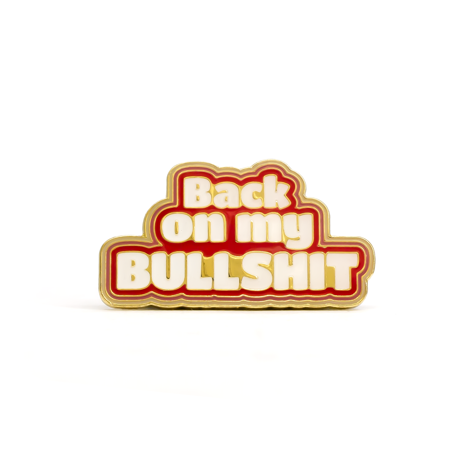 Back On My Bullshit enamel pin
