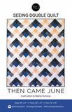 Seeing Double Quilt Pattern, Pattern, Then Came June - Weave & Woven