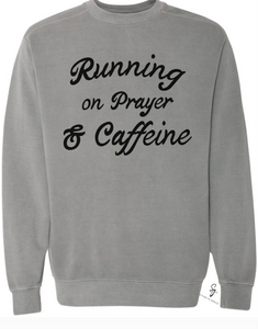 Running On Prayer & Caffeine gray sweatshirt