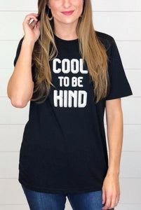 Cool To Be Kind - Adventurista Boutique