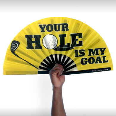 Your Hole is My Goal Clack Fan™