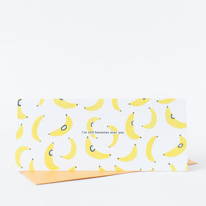 I'm Still Bananas Over You Card
