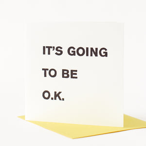 It's Going To Be O.K. Letterpress Card