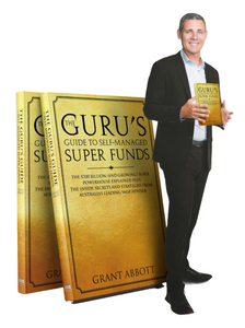 The Guru's Guide to SMSFs, by Grant Abbott  - CEO I Love SMSF (Hard Copy Edition)