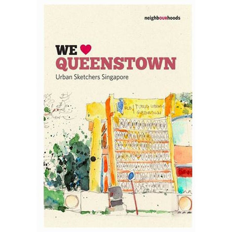 Our Neighbourhoods: We ? Queenstown by Urban Sketchers Singapore
