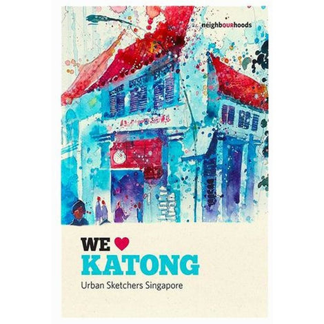 Our Neighbourhoods: We ? Katong by Urban Sketchers Singapore