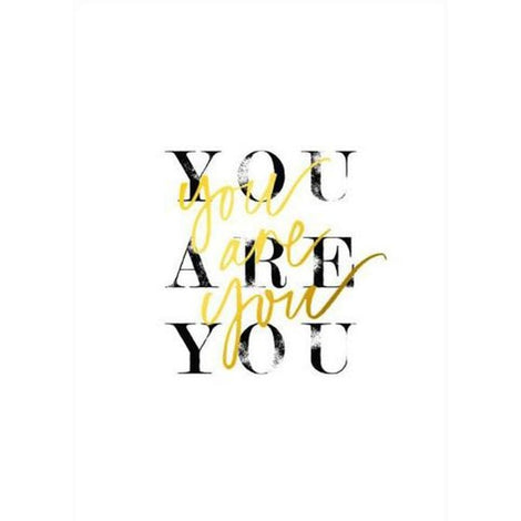 'You Are You' Foil Print